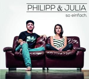 Cover_Philipp und Julia_so einfach_(Credit Matthias_Heschl)